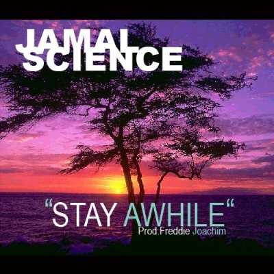 jamal-science-stay-awhile