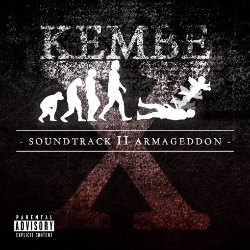Kembe x-Soundtrack II Armageddon