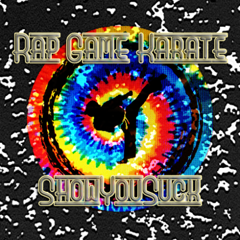 ShowYouSuck-RapGameKarate