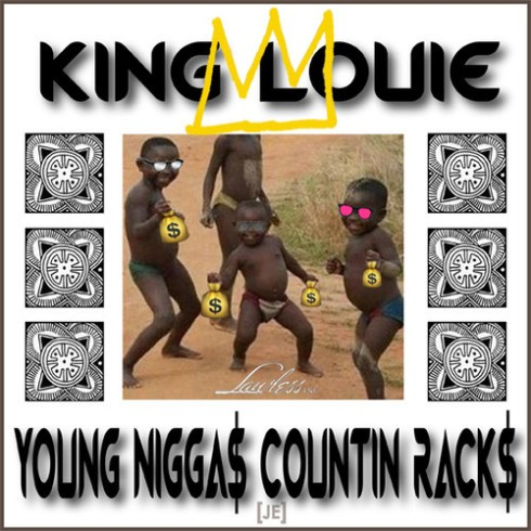 King Louie Young Niggas Countin Racks