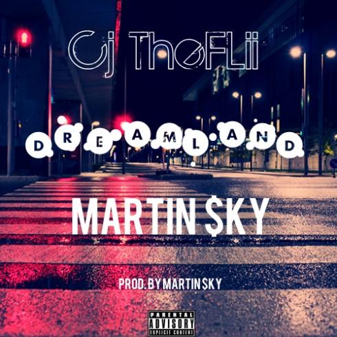 Cj TheFLii x Martin $ky - Dreamland