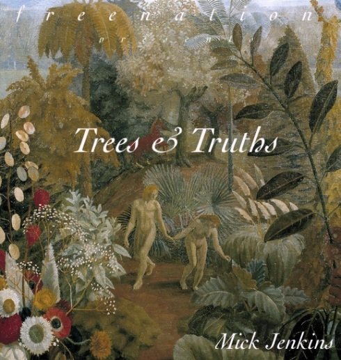 Mick jenkins Trees & Truths
