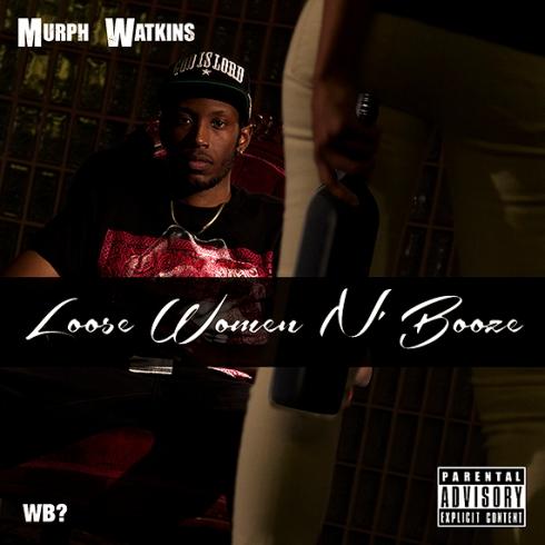 Murph Watkins Loose Women n booze