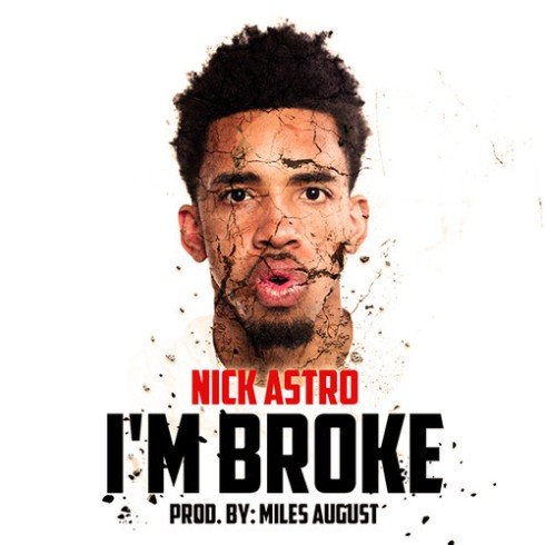 Nick Astro Im Broke