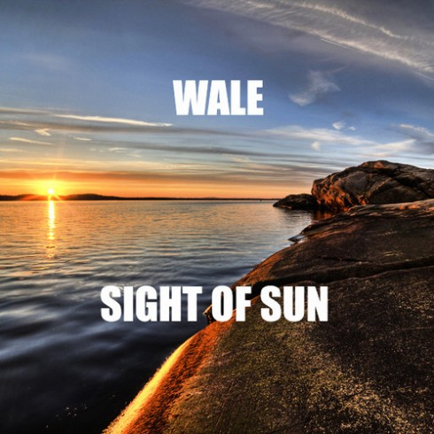 Wale Sight of The Sun